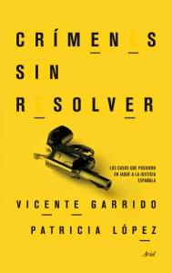 unademagiaporfavor-LIBRO-Crimenes-sin-resolver-Vicente-Garrido-Patricia-Lopez-portada[1]