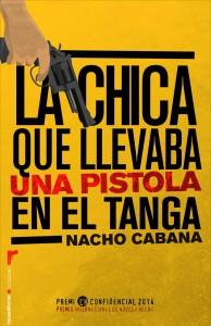 9788499187198-La_Chica_Que_Llevaba_Una_Pistola_En_El_Tanga-Nacho_Cabana[1]